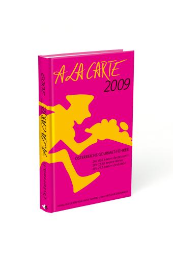Österreich A la Carte 2009, Herausgegeben von Hans Schmid und Christian Grünwald, Der Gourmet-Führer, 18. Ausgabe