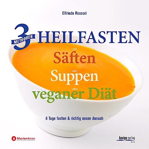"""Cover Buch """"3 Methoden Heilfasten mit Säften, Suppen und veganer Diät"""""""