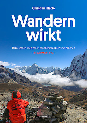 Buchcover von Christian Hlade: Wandern wirkt. Den eigenen Weg gehen und Lebensträume verwirklichen. Ein Inspirationsbuch. Braumüller Verlag 2016
