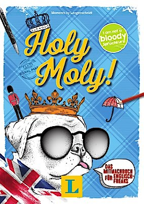 """Holy Moly!"" und ""Ay Caramba!"": Good News für Sprachfreaks"