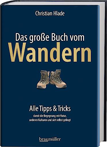 """Buchcover """"Das große Buch vom Wandern. Alle Tipps & Tricks damit die Begegnung mit der Natur, anderen Kulturen und sich selbst gelingt"""""""