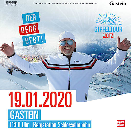"""DJ Ötzi feiert bei seiner Gipfeltour eine """"Party Ohne Ende"""" -NEXT STOP - BAD HOFGASTEIN"""
